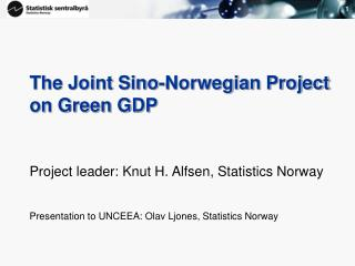 The Joint Sino-Norwegian Project on Green GDP