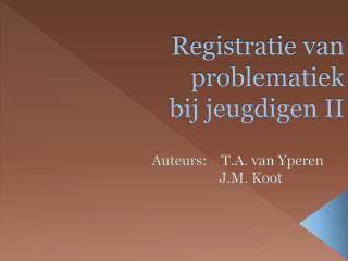 Registratie van problematiek bij jeugdigen II