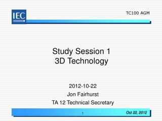 Study Session 1 3D Technology