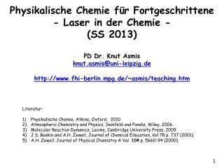 Literatur: Physikalische Chemie, Atkins, Oxford,  2010
