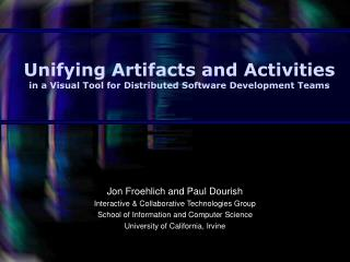 Unifying Artifacts and Activities  in a Visual Tool for Distributed Software Development Teams