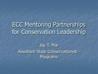 ECC Mentoring Partnerships  for Conservation Leadership