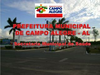 PREFEITURA MUNICIPAL  DE CAMPO ALEGRE - AL  Secretaria Municipal de Saúde