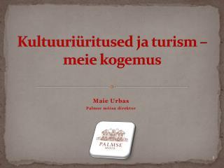Kultuuriüritused ja turism – meie kogemus