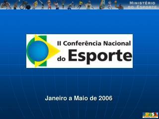 Janeiro a Maio de 2006