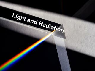 Light and Radiation