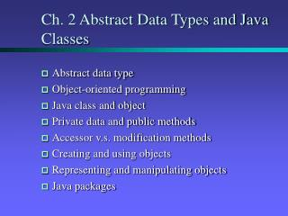 Ch. 2 Abstract Data Types and Java Classes