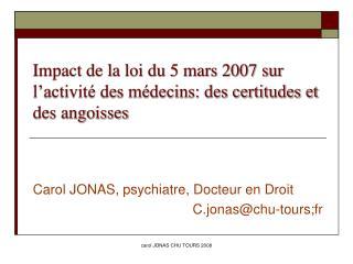 Impact de la loi du 5 mars 2007 sur l'activité des médecins: des certitudes et des angoisses