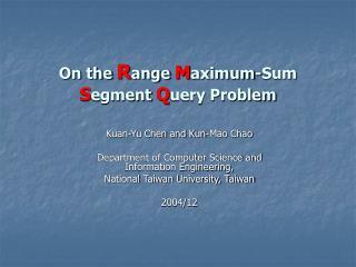 On the  R ange  M aximum-Sum  S egment  Q uery Problem