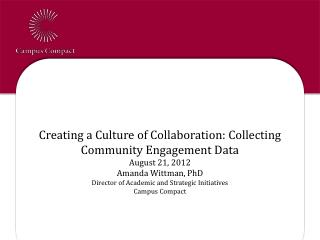 Creating a Culture of Collaboration: Collecting Community Engagement Data August 21, 2012