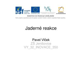Jadern� reakce
