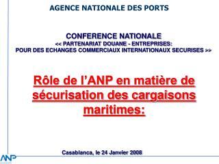 Rôle de l'ANP en matière de sécurisation des cargaisons maritimes: