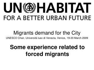 Migrants demand for the City UNESCO Chair, Università luav di Venezia, Venice ,  19-20 March 2009