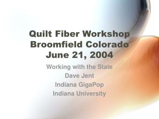 Quilt Fiber Workshop Broomfield Colorado June 21, 2004