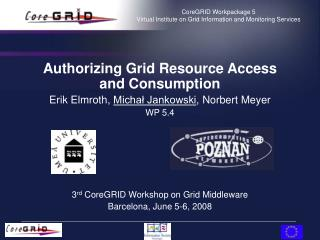 CoreGRID  Workpackage 5  Virtual Institute on  G rid Information and Monitoring Services