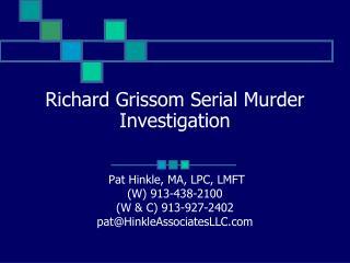 Richard Grissom Serial Murder Investigation