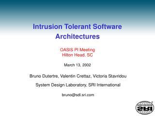 Intrusion Tolerant Software Architectures
