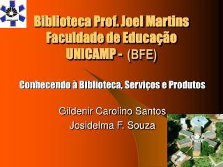 Biblioteca Prof. Joel Martins Faculdade de Educação UNICAMP -   (BFE)