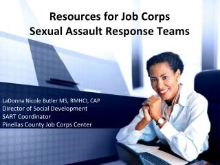 Resources for Job Corps  Sexual Assault Response Teams