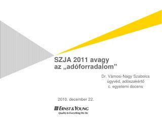 """SZJA 2011 avagy az """"adóforradalom"""""""