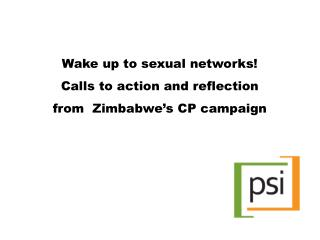 Wake up to sexual networks! Calls to action and reflection  from  Zimbabwe's CP campaign