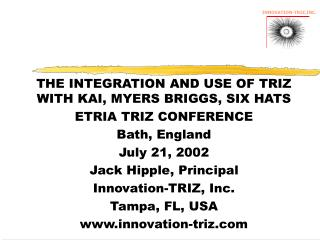 THE INTEGRATION AND USE OF TRIZ WITH KAI, MYERS BRIGGS, SIX HATS ETRIA TRIZ CONFERENCE