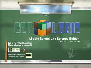 Middle School Life Science Edition Fall 2012, Version 1.0