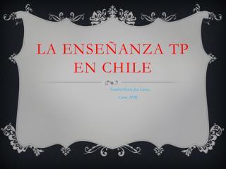 La Enseñanza TP En Chile