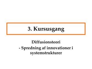 3. Kursusgang