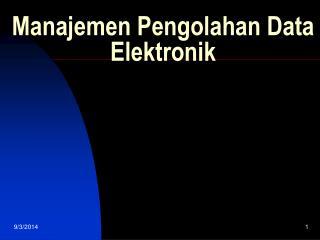 Manajemen  Pengolahan Data Elektronik