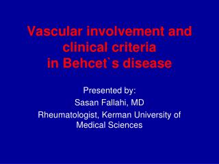 Vascular involvement and clinical criteria in Behcet`s disease