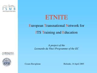 ETNITE E uropean  T ransnational  N etwork for