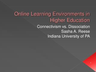 Online Learning Environments in Higher Education
