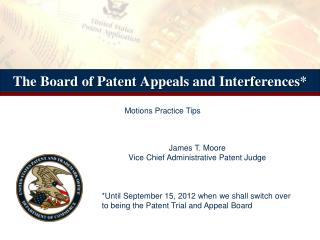 The Board of Patent Appeals and Interferences*