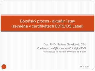 Boloňský proces - aktuální stav  (zejména v certifikátech ECTS/DS Label)