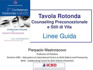 Tavola Rotonda Counseling Preconcezionale  e Stili di Vita Linee Guida