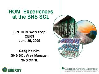 HOM  Experiences  at the SNS SCL