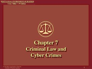 Chapter 7 Criminal Law and  Cyber Crimes