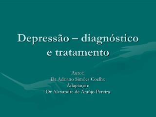 Depressão – diagnóstico e tratamento