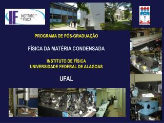 PROGRAMA DE PÓS-GRADUAÇÃO FÍSICA DA MATÉRIA CONDENSADA INSTITUTO DE FÍSICA