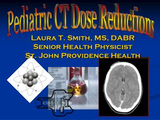Laura T. Smith, MS, DABR Senior Health Physicist St. John Providence Health