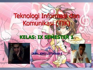 Teknologi Informasi dan Komunikasi (TIK) KELAS: IX SEMESTER 1