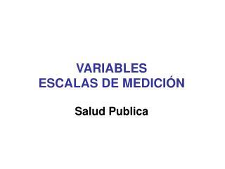 VARIABLES  ESCALAS DE MEDICI�N