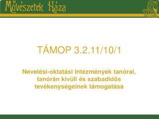 TÁMOP 3.2.11/10/1