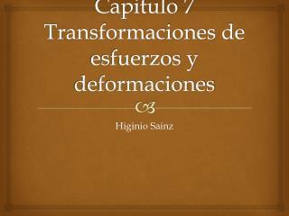 Capitulo 7 Transformaciones de esfuerzos y deformaciones