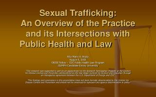 Sexual Trafficking:   An Overview of the Practice and its Intersections with Public Health and Law