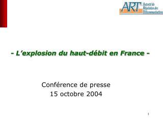 - L'explosion du haut-débit en France -