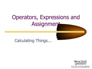 Operators, Expressions and Assignment