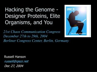 Hacking the Genome - Designer Proteins, Elite Organisms, and You