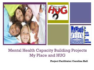 Mental Health Capacity Building Projects   My Place and HUG